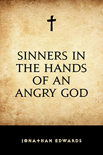 rhetorical strategies in sinners in the hands of an angry god With guided assistance from teacher, students will read and annotate sinners in the hands of an angry god by jonathan edwards students will read the discussion of the.
