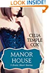 Manor House: 5 Victorian Erotic Short...