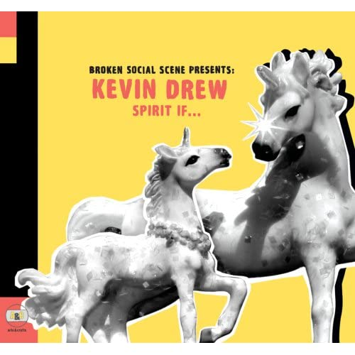 Broken Social Scene Presents: Kevin Drew - Spirit If