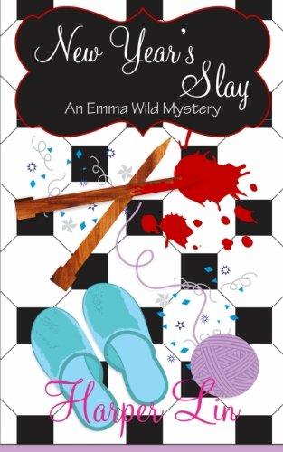 New Year's Slay (An Emma Wild Mystery) (Volume 2)