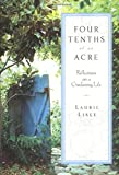 img - for Four Tenths of an Acre: Reflections on a Gardening Life book / textbook / text book