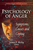 img - for Psychology of Anger: Symptoms, Causes and Coping (Psychology of Emotions, Motivations and Actions) book / textbook / text book
