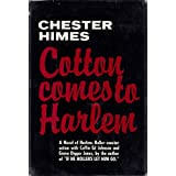 Cotton Comes To Harlem ~ Chester Himes