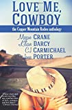 img - for Love Me, Cowboy: The Copper Mountain Rodeo Anthology book / textbook / text book