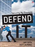 img - for Defend I.T.: Security by Example by Ajay Gupta (2004-05-29) book / textbook / text book