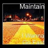 I Wanna Go Fast