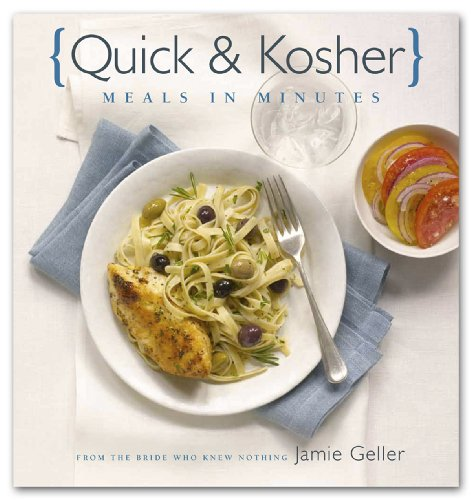 Quick & Kosher: Meals in Minutes by Jamie Geller
