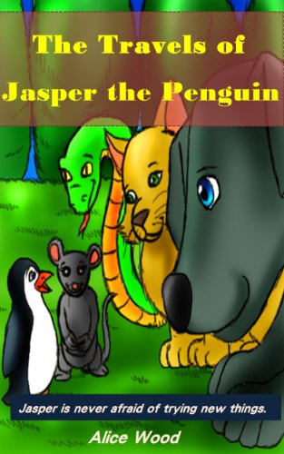 Free Kindle Book : The Travels of Jasper the Penguin: Jasper is never afraid of trying new things.