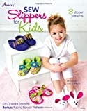 Sew Slippers for Kids (Annie's Sewing)