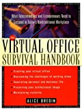 img - for The Virtual Office Survival Handbook: What Telecommuters and Entrepreneurs Need to Succeed in Today's Nontraditional Workplace book / textbook / text book