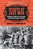 img - for Spirits of Just Men: Mountaineers, Liquor Bosses, and Lawmen in the Moonshine Capital of the World book / textbook / text book