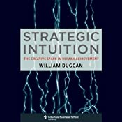 Strategic Intuition: The Creative Spark in Human Achievement | [Bill Duggan]