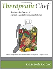 Therapeutic Chef Recipes to prevent cancer heart disease and diabetes