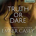 Truth or Dare: His Wicked Games, Book 2 (       UNABRIDGED) by Ember Casey Narrated by Natalie Duke