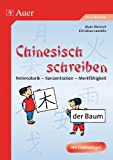 Chinesisch schreiben: Kopiervorlagen für die Grundschule, Feinmotorik - Konzentration - Fantasie (1. bis 4. Klasse)