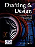 Drafting & Design: Engineering Drawing Using Manual and CAD Techniques