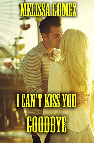 I Can't Kiss You Goodbye