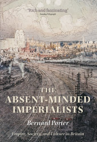 The Absent-Minded Imperialists: Empire, Society, and...