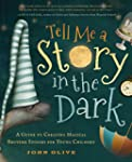 Tell Me a Story in the Dark: A Guide...