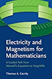 Electricity and Magnetism for Mathematicians: A Guided Path from Maxwell s Equations to Yang-Mills