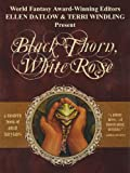 img - for Black Thorn, White Rose: A Modern Book of Adult Fairytales book / textbook / text book