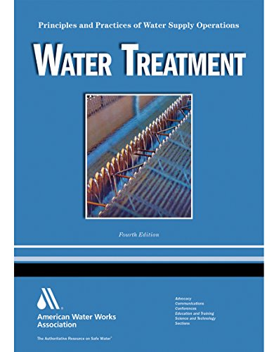 Water Treatment: Principles and Practices of Water Supply Operations (Water Supply Operations Series)