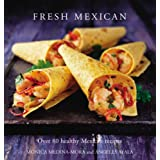 Fresh Mexican: Over 80 Healthy Mexican Recipes