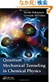 Quantum Mechanical Tunneling in Chemical Physics