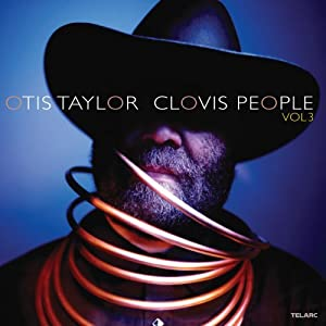 Otis Taylor : Clovis People /Vol 3 51z2iqA5LIL._SL500_AA300_