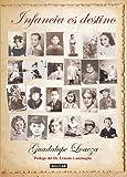 img - for Infancia es destino (Actualidad (Punto de Lectura)) (Spanish Edition) book / textbook / text book