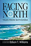 img - for Facing North: Tales from Bathsheba book / textbook / text book