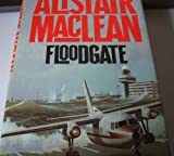 Floodgate. (0002227541) by Maclean, Alistair.