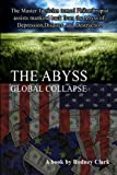 img - for The Abyss: The Master Tactician turned Philanthropist assists mankind back from the Abyss of Depression, Disaster and Destruction book / textbook / text book