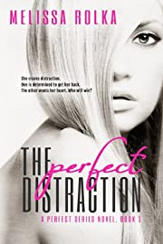 The Perfect Distraction (The Perfect Series, Book 1)