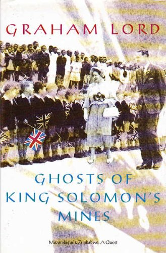 Ghosts of King Solomon's Mines: Mozambique and Zimbabwe : A Quest