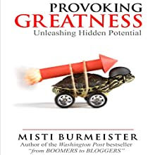 Provoking Greatness (       UNABRIDGED) by Misti Burmeister Narrated by Misti Burmeister