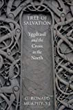 Tree of Salvation: Yggdrasil and the Cross in the North (0199948615) by Murphy, G. Ronald