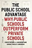 The Public School Advantage: Why Public Schools Outperform Private Schools