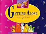 Getting Along: A Fun-Filled Set of Stories, Songs and Activities to Help Kids Work and Play Together