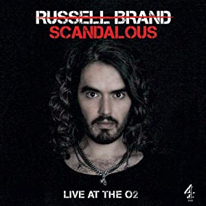 Scandalous: Live at The O2 | [Russell Brand]