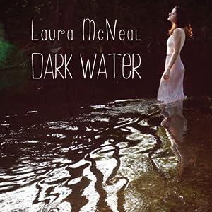 Dark Water | [Laura McNeal]