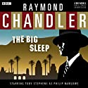 Raymond Chandler: The Big Sleep (Dramatised)  by Raymond Chandler Narrated by Toby Stephens, Kelly Burke, Barbara Barnes, Madeleine Potter, Leah Brotherhood, Sam Dale, Sean Baker, Iain Batchelor, Henry Devas, Jude Akuwudike