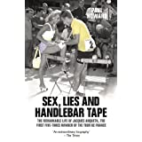 Sex, Lies and Handlebar Tape: The Remarkable Life of Jacques Anquetil, the First Five-Times Winner of the Tour de Franceby Paul Howard
