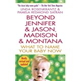 Beyond Jennifer & Jason, Madison & Montana: What to Name Your Baby Nowby Linda Rozenkrantz