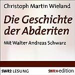 Die Geschichte der Abderiten | Christoph Martin Wieland