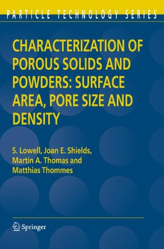 Characterization of Porous Solids and Powders: Surface Area, Pore Size and Density (Particle Technology Series)