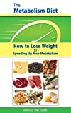 img - for The Metabolism Diet: How to Lose Weight by Speeding Up Your Metabolism book / textbook / text book