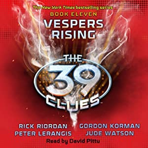 Vespers Rising: The 39 Clues, Book 11 | [Rick Riordan, Peter Lerangis, Gordon Korman, Jude Watson]