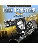 Jazz Me Blues (Frank Teschemacher)