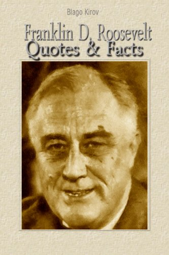 Franklin D. Roosevelt: Quotes & Facts